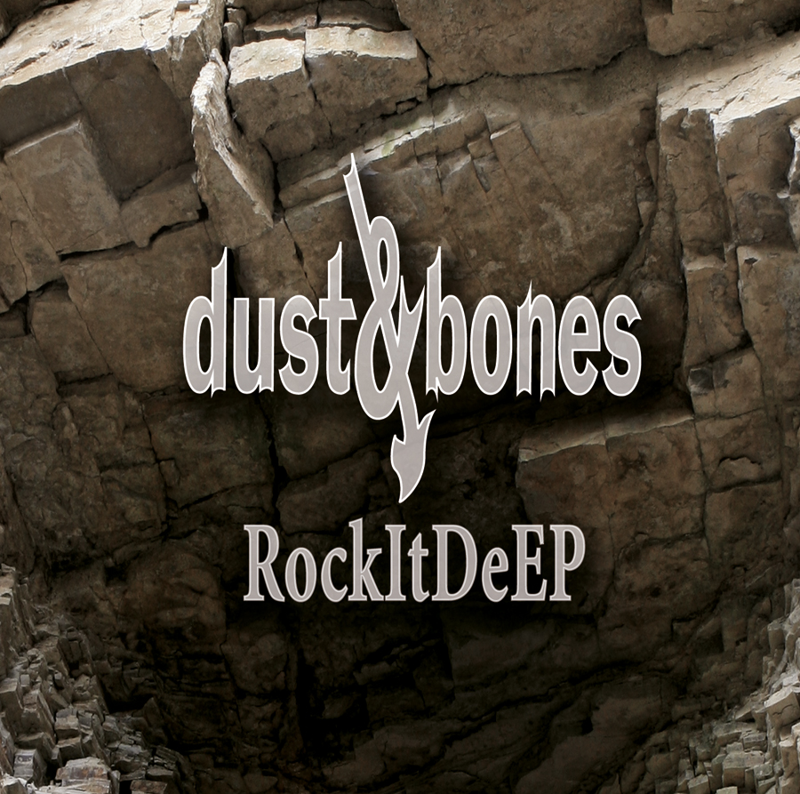 Dust & Bones | RockItDeEP