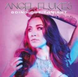 Angel Flukes |Going Out Tonight