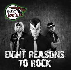 Sloppy Joe's | Eight Reasons To Rock