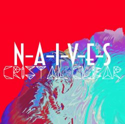 N-A-I-V-E-S | Crystal Clear (Single Cover)