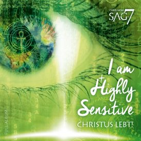 SAG7 & Chris Novi | I am Highly Sensitive – Christus Lebt!
