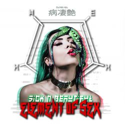 Sick N' Beautiful | Element Of Sex