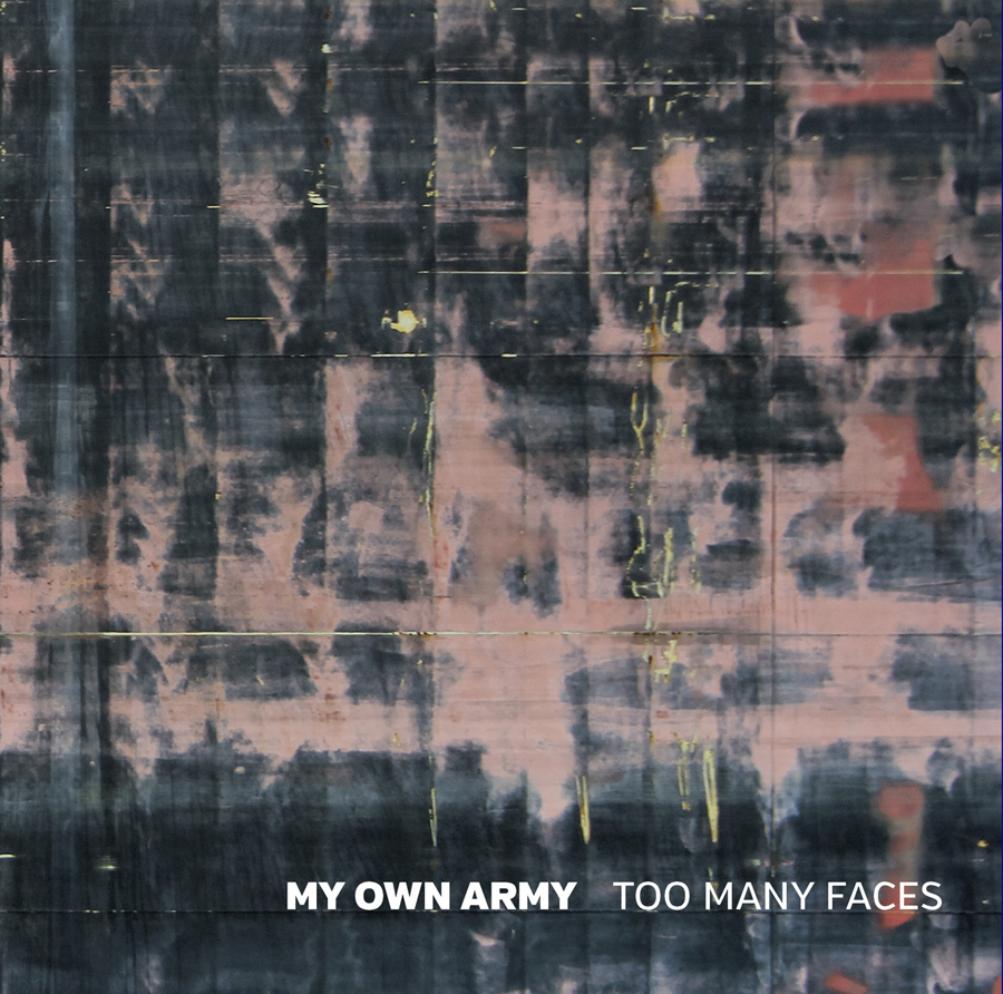 My Own Army | Too Many Faces