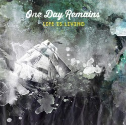 One Day Remains | Life Is Living (Album Cover)