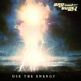 Bad Bullet | Use The Energy