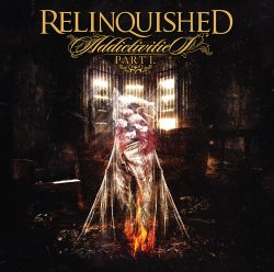 Relinquished | Addictivities Part 1