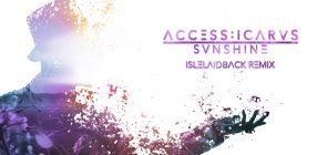 Access:Icarus | Sunshine (Remix Single)
