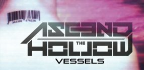 Ascend The Hollow | Vessels