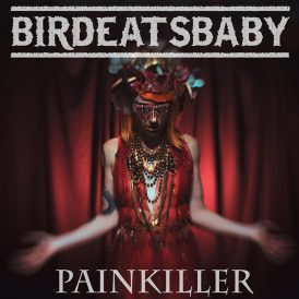 Birdeatsbaby | Painkiller (Single Cover)