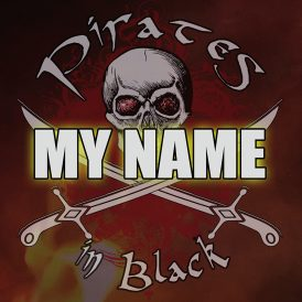 Pirates In Black | My Name