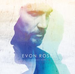 Evon Rose | Something More (Single)