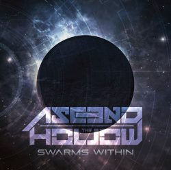 Ascend The Hollow | Swarms Within (Single)