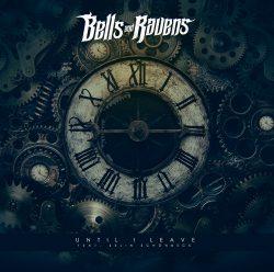 Bells And Ravens | Until I Leave