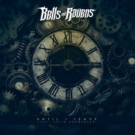 Bells And Ravens | Until I Leave