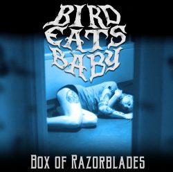 Birdeatsbaby | Box Of Razorblades