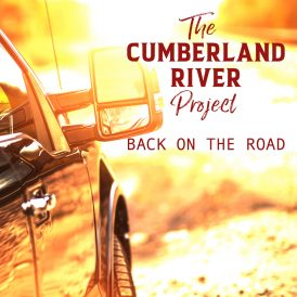 The Cumberland River Project | Back On The Road