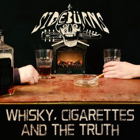 Sidebürns | Whiskey And Cigarettes And The Truth