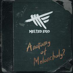 Melted Ego | Anatomy Of Melancholy?