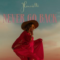 Henriette | Never Go Back