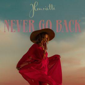 Henriette | Never Go Back