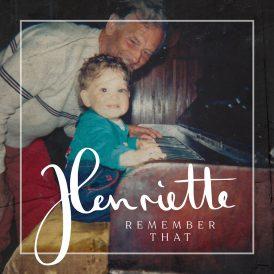 Henriette | Remember That