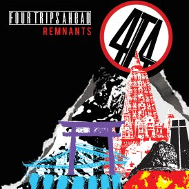 Four Trips Ahead | Remnants (Single)