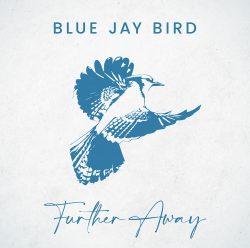 Blue Jay Bird | Further Away